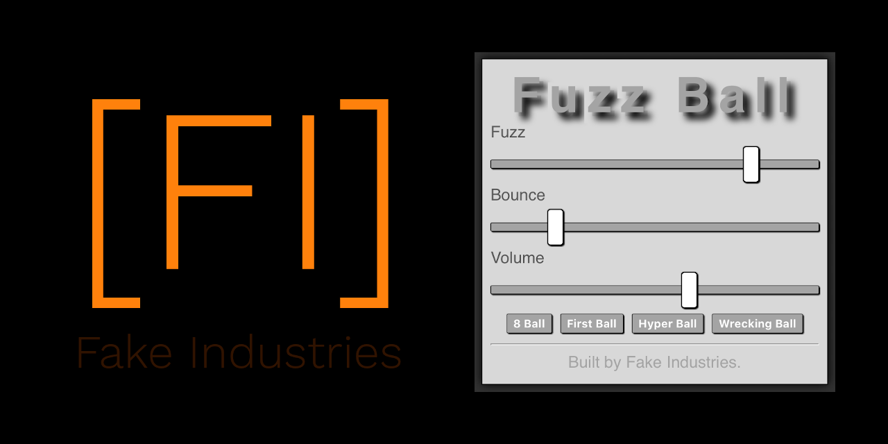 Fuzz Ball by Fake Industries